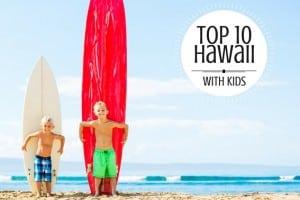 top 10 hawaii with kids