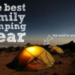 Best Family Camping Gear