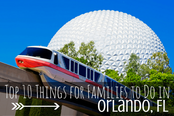 Top Orlando attractions: top 10 things for families to do in orlando, florida