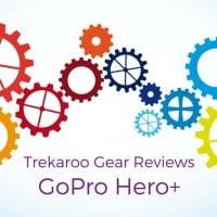 Trekaroo Gear Reviews GoPro Hero+