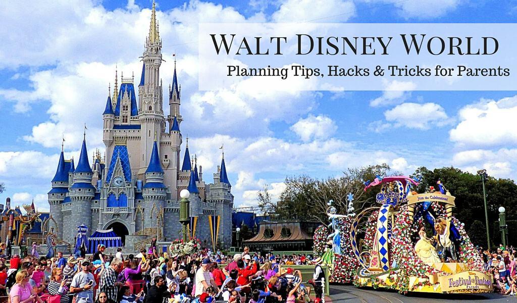 Walt Disney World Planning Hacks, Tips & Tricks for Parents