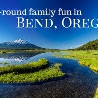 Year-round family fun in Bend, Oregon