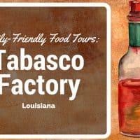 Family-Friendly Food Tour: Louisiana's Tabasco Factory
