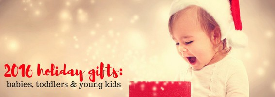 2016-holiday-gift-guide-gifts-for-babies-toddlers-young-kids-1