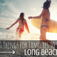 top 10 things for families to do in long beach, ca